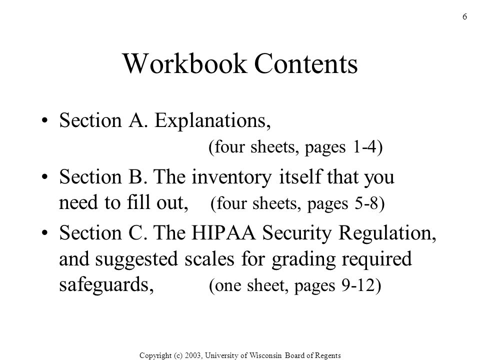 Copyright (c) 2003, University of Wisconsin Board of Regents 6 Workbook Contents Section A.