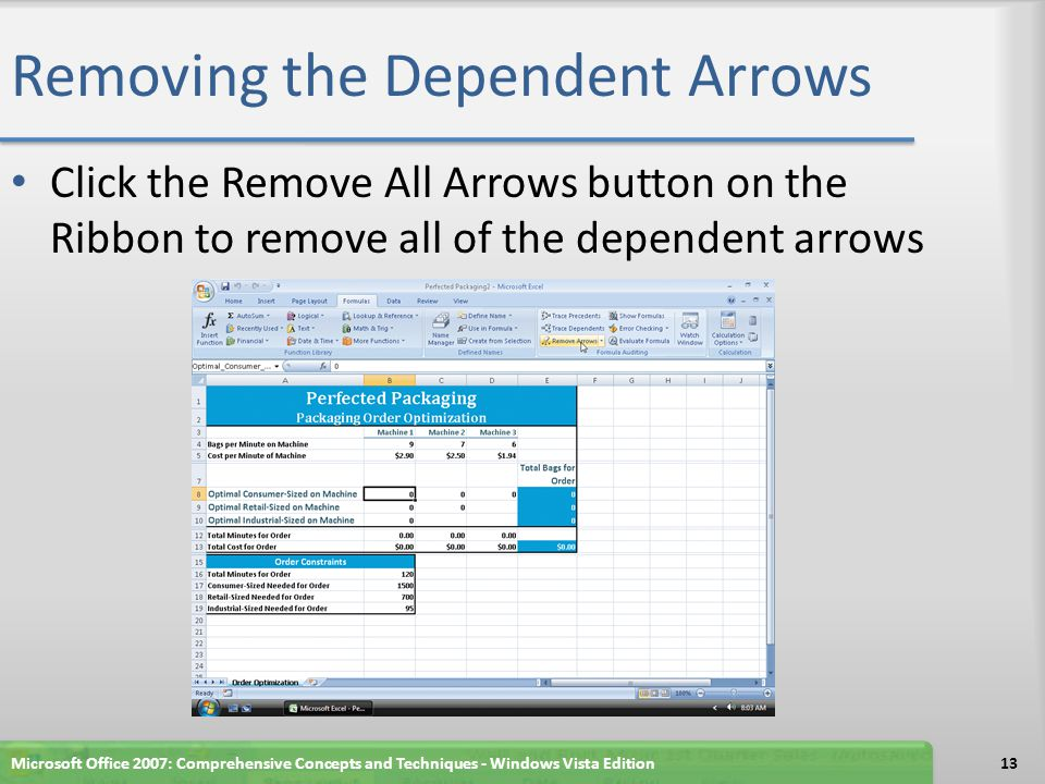Removing the Dependent Arrows Click the Remove All Arrows button on the Ribbon to remove all of the dependent arrows Microsoft Office 2007: Comprehensive Concepts and Techniques - Windows Vista Edition13