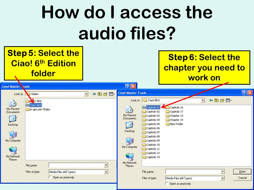 How do I access the audio files. Step 5: Select the Ciao.