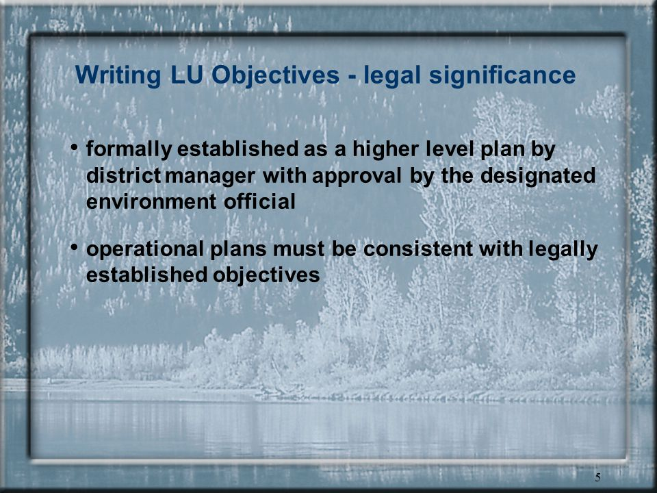 4 Writing LU Objectives What is a Landscape Unit objective.