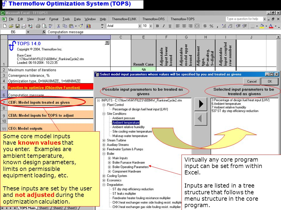 Thermoflow Optimization System (TOPS) Inputs with known values Virtually any core program input can be set from within Excel.