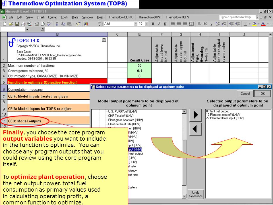 Thermoflow Optimization System (TOPS) Outputs for Optimization Finally, you choose the core program output variables you want to include in the function to optimize.