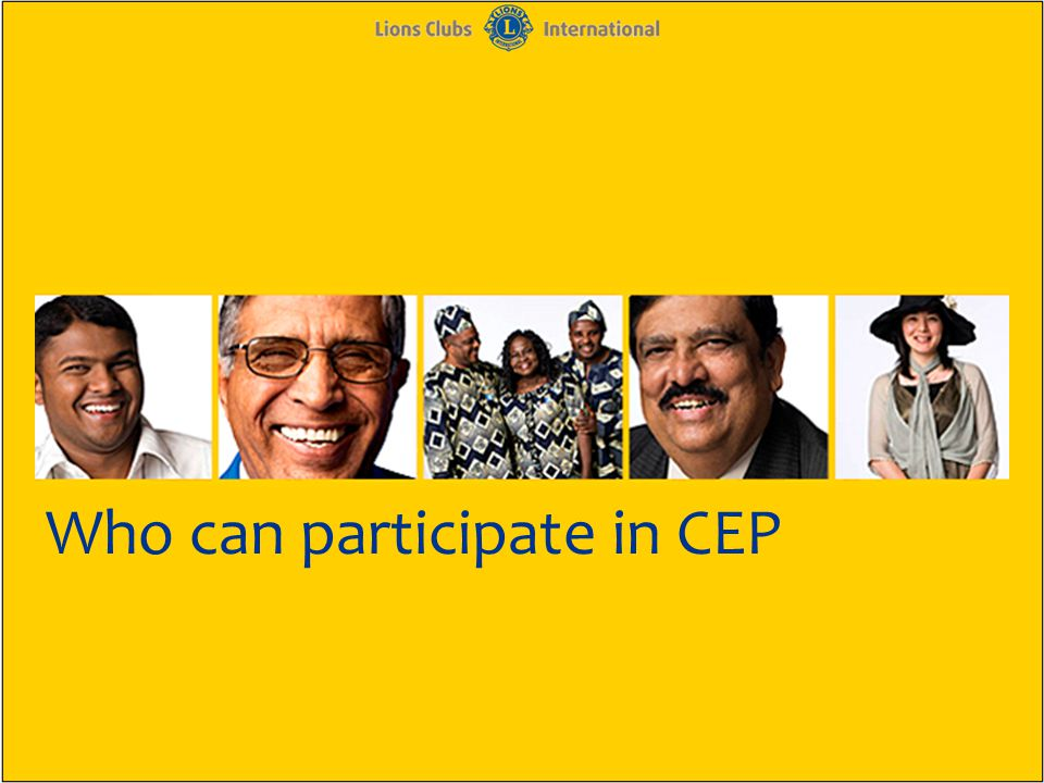 Who can participate in CEP