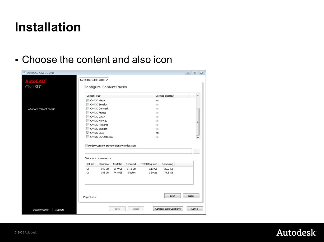 © 2009 Autodesk Installation  Choose the content and also icon
