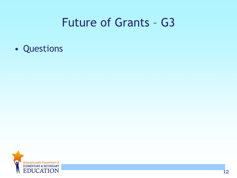 12 Future of Grants – G3 Questions