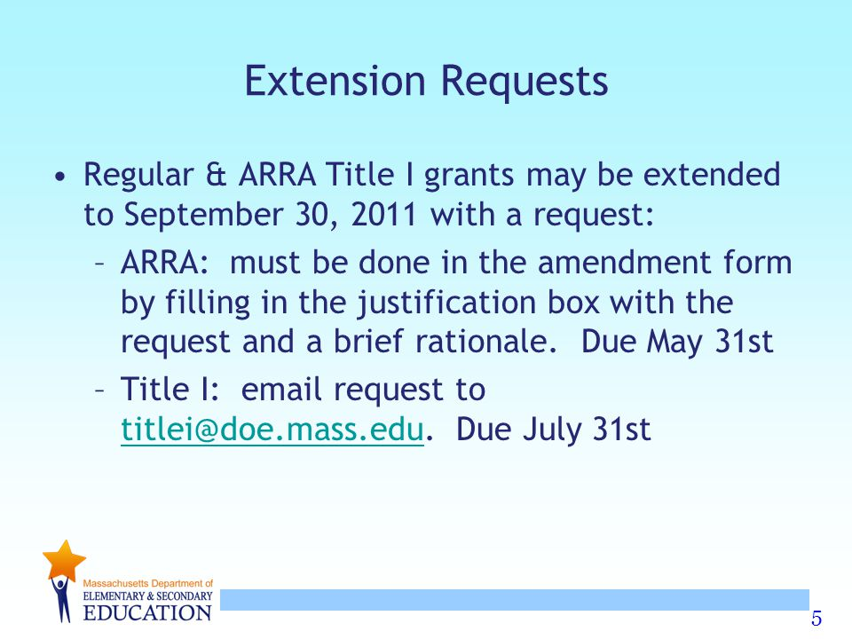 5 Extension Requests Regular & ARRA Title I grants may be extended to September 30, 2011 with a request: –ARRA: must be done in the amendment form by filling in the justification box with the request and a brief rationale.
