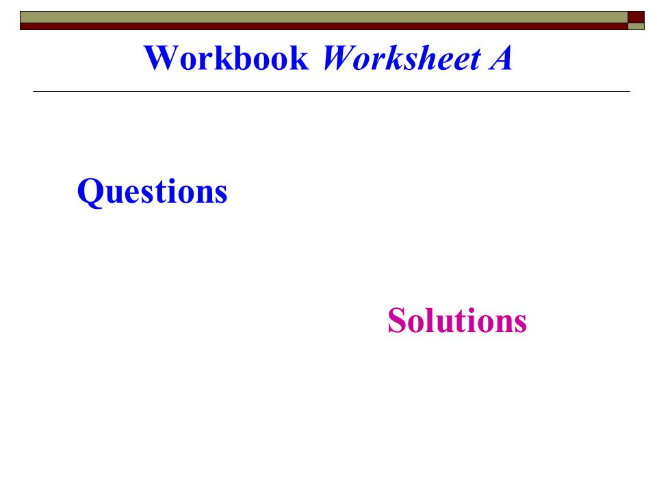 Workbook Worksheet A Questions Solutions