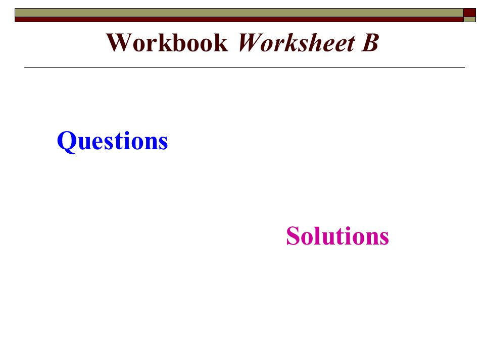 Workbook Worksheet B Questions Solutions
