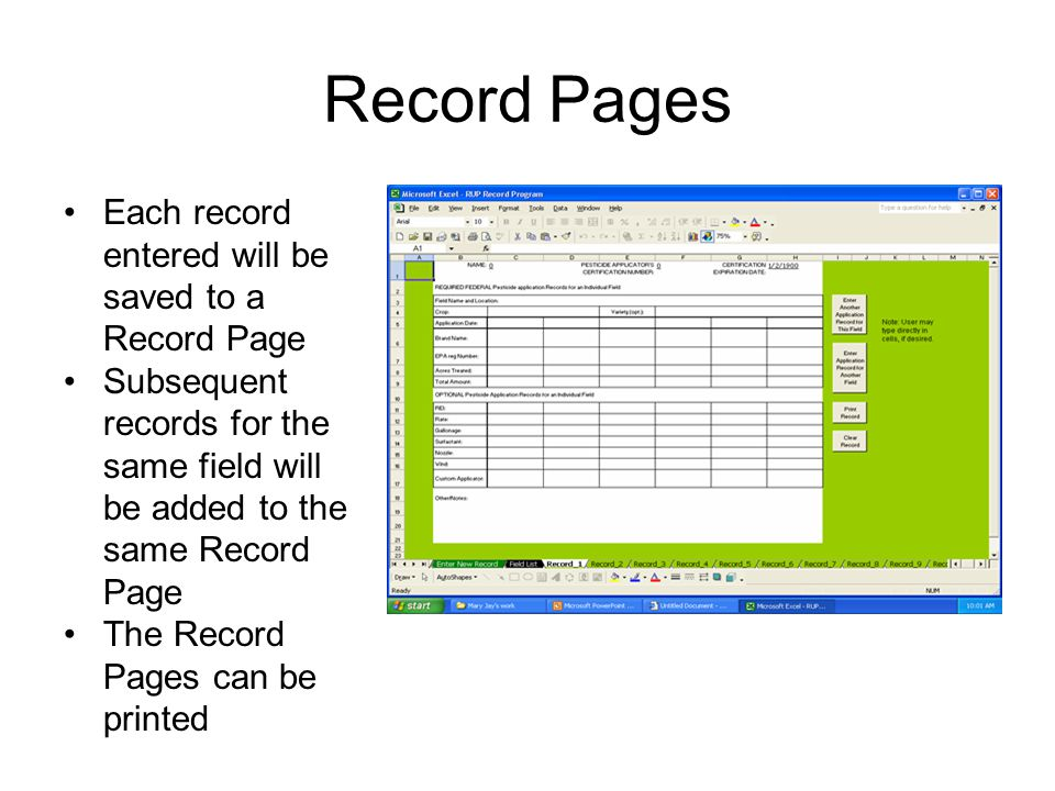 Record Pages Each record entered will be saved to a Record Page Subsequent records for the same field will be added to the same Record Page The Record Pages can be printed