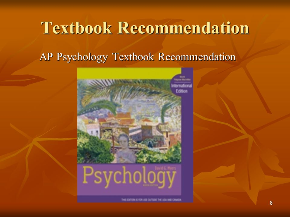 9 The decision to recommend Psychology 9 th Edition David G.
