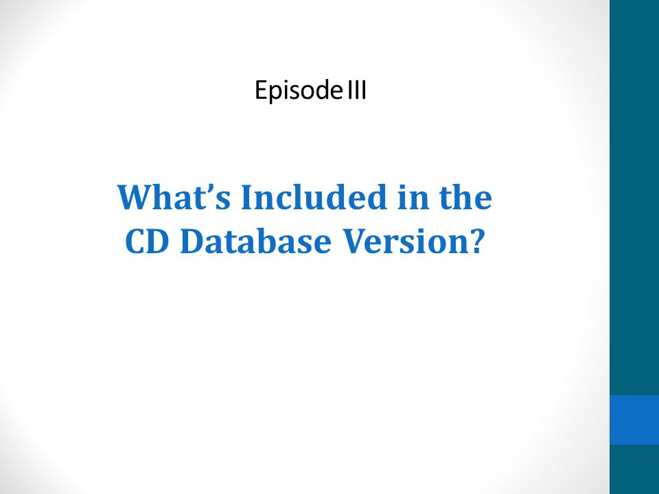 Episode III What's Included in the CD Database Version?