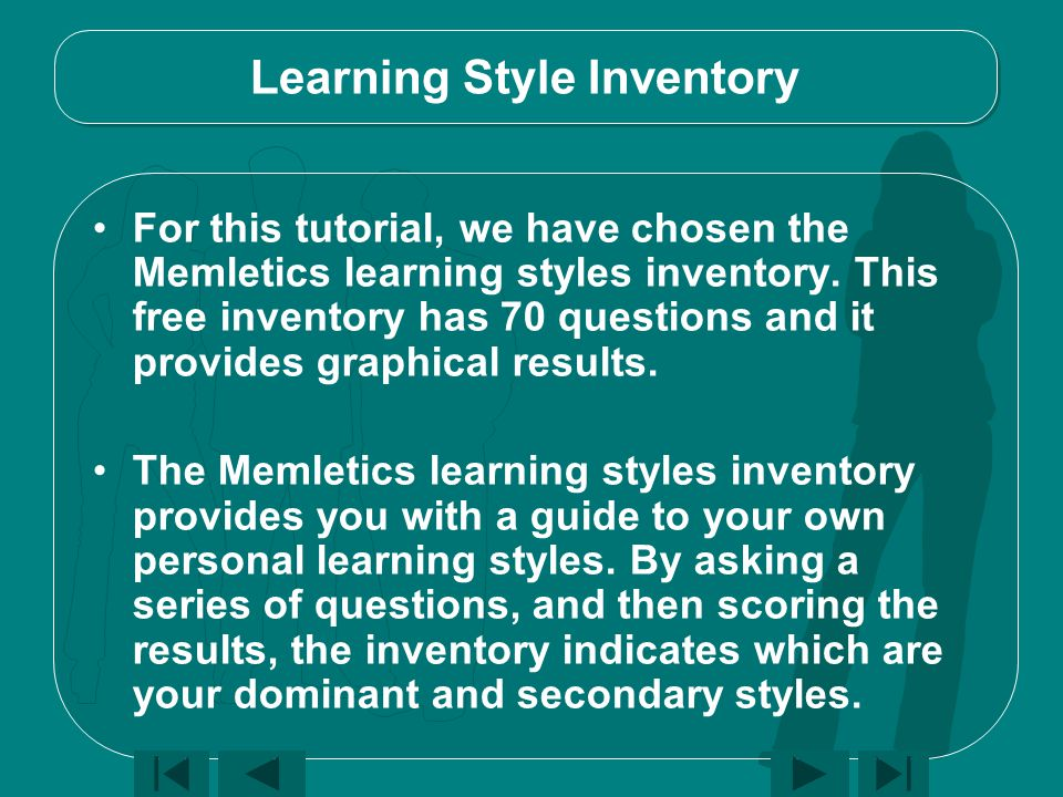 Learning Style Inventory For this tutorial, we have chosen the Memletics learning styles inventory.