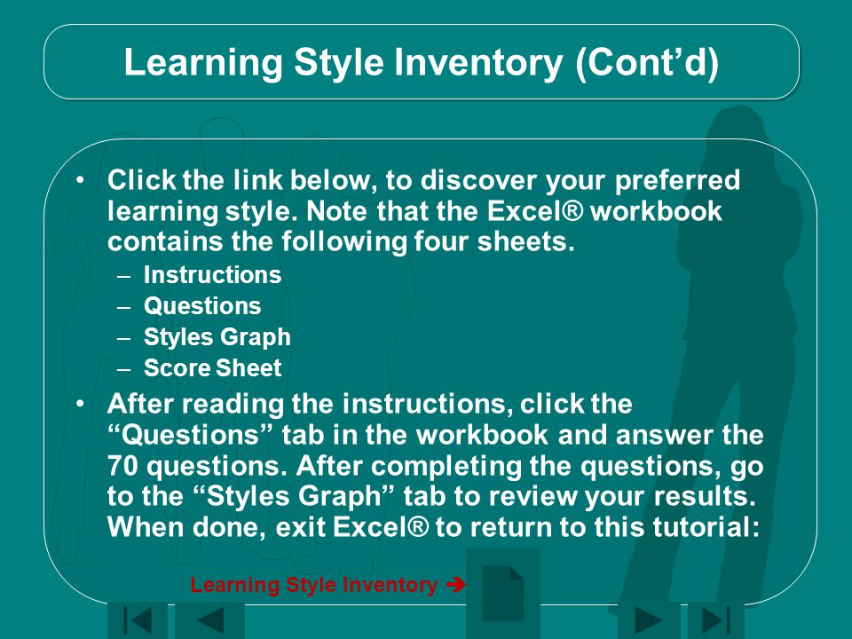 Learning Style Inventory (Cont'd) Click the link below, to discover your preferred learning style.