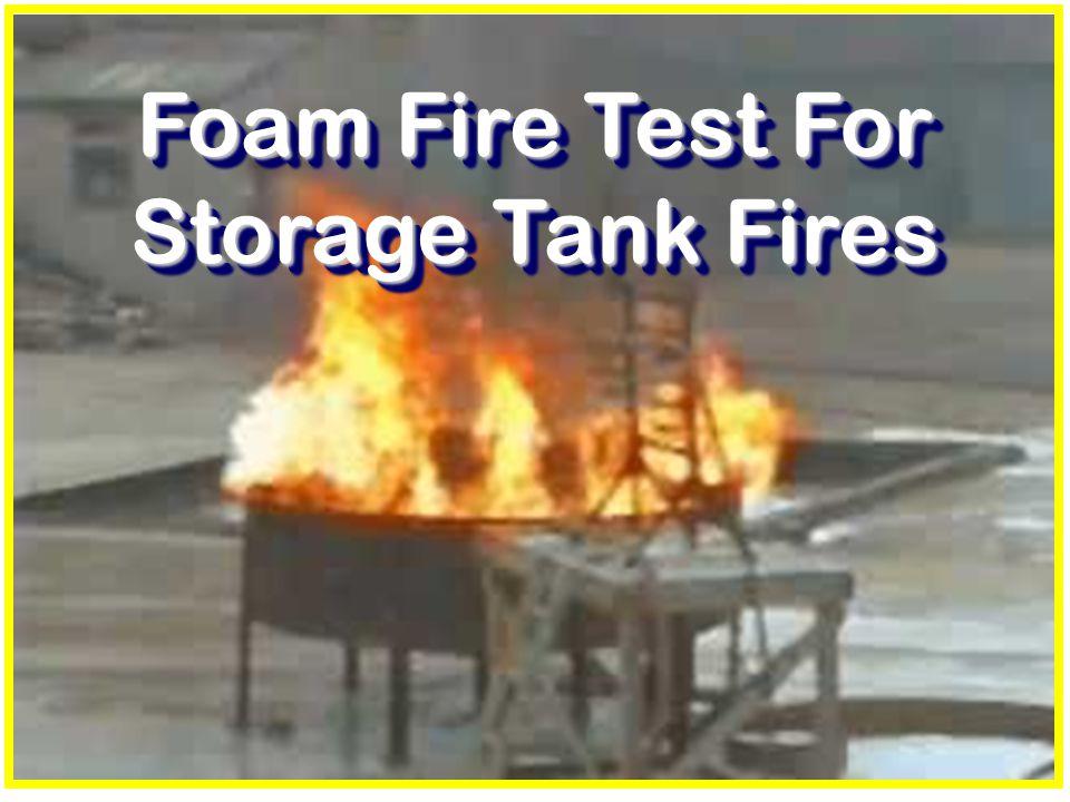 Foam Fire Test For Storage Tank Fires Foam Fire Test For Storage Tank Fires