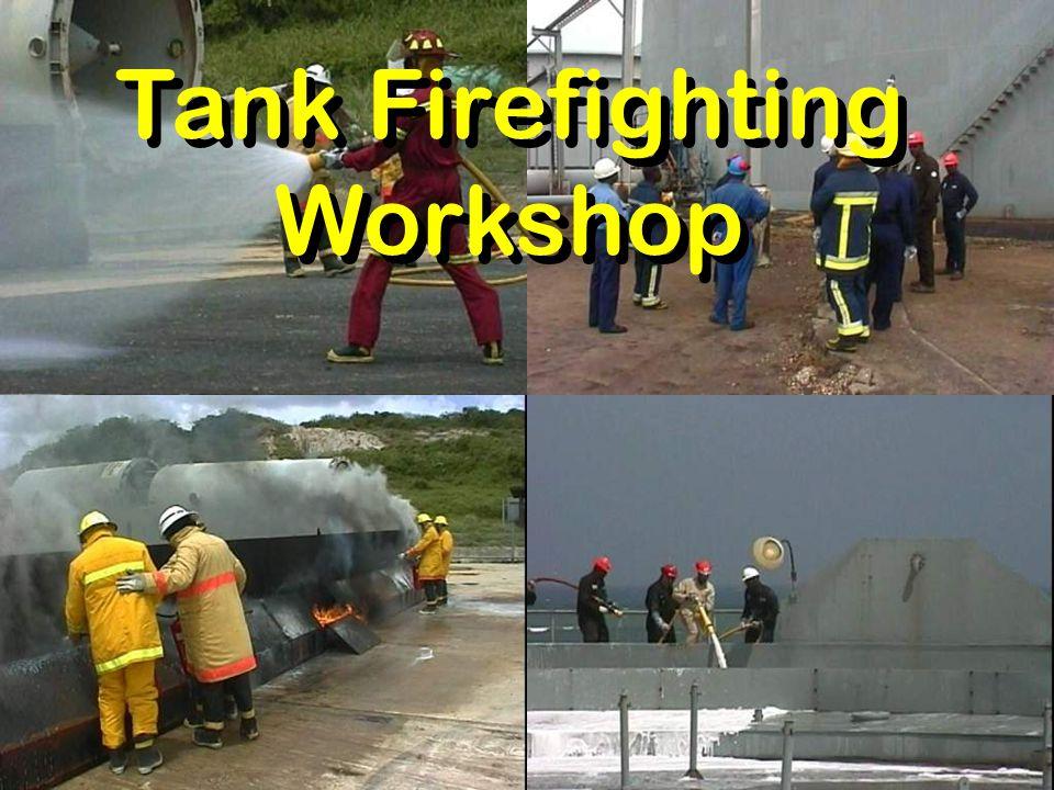 Tank Firefighting Workshop Tank Firefighting Workshop