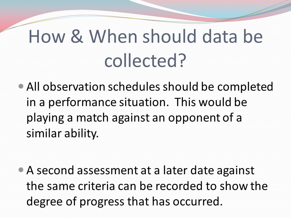 How & When should data be collected.