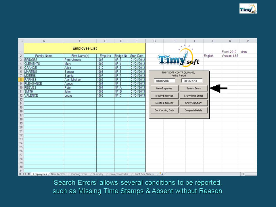 'Search Errors' allows several conditions to be reported, such as Missing Time Stamps & Absent without Reason