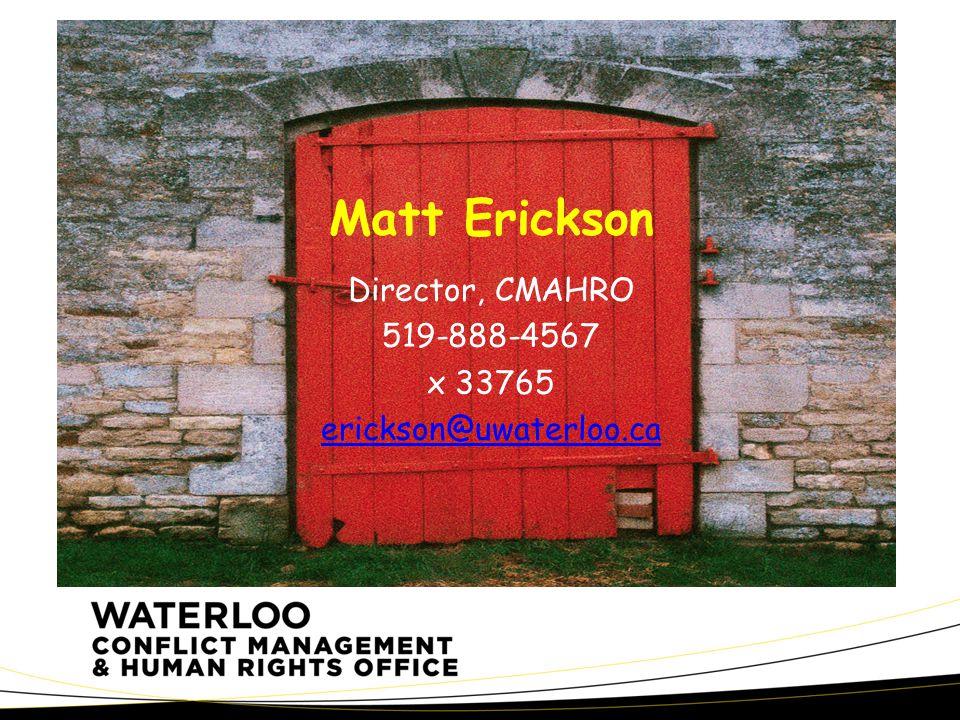 Matt Erickson Director, CMAHRO 519-888-4567 x 33765 erickson@uwaterloo.ca