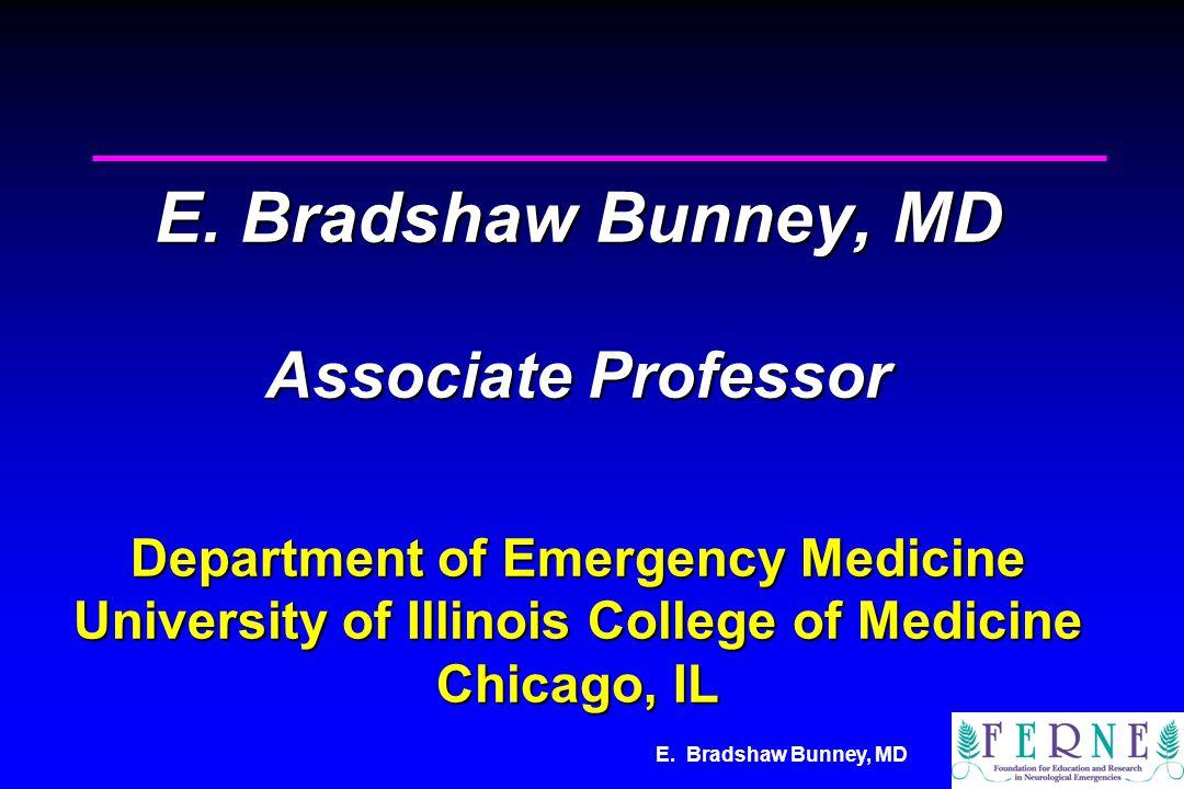 E. Bradshaw Bunney, MD E.
