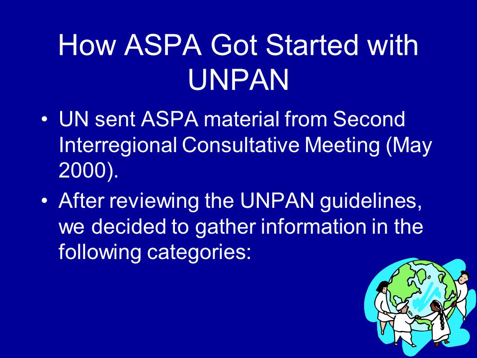 How ASPA Got Started with UNPAN UN sent ASPA material from Second Interregional Consultative Meeting (May 2000).
