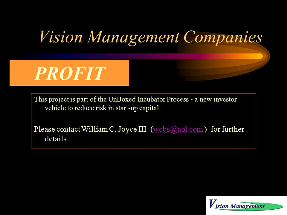 Vision Management Companies Project under discussion with a number of key individuals and companies associated with CEO Space to provide full services for start-up companies.
