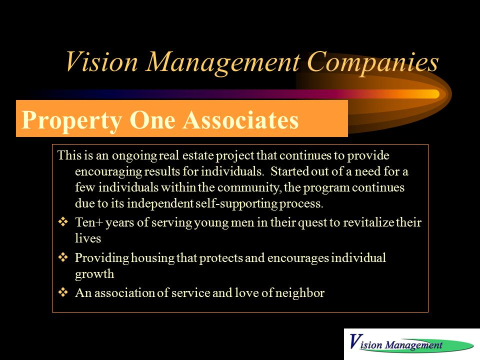 Vision Management Companies This portion of Vision Management began in 1976 as a one-unit project in Westchester County, New York.