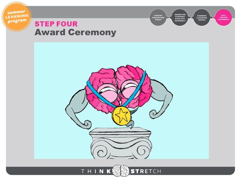 Step Four : Fall Ceremony STEP FOUR Award Ceremony