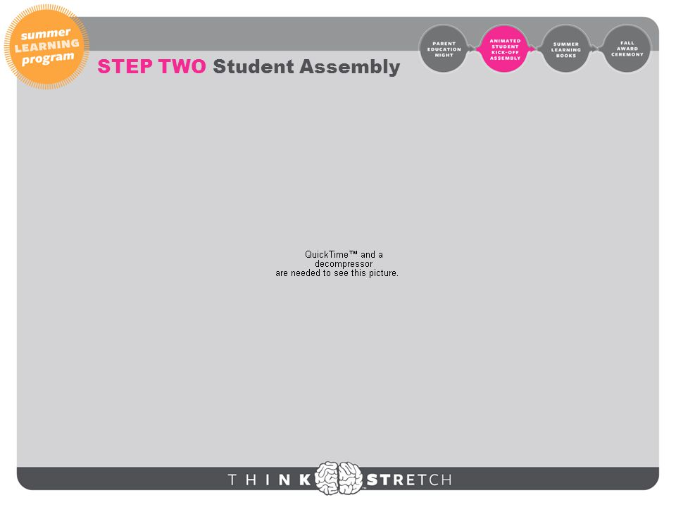Step Two : Student Assembly STEP TWO Student Assembly