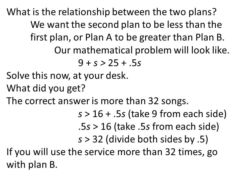 What is the relationship between the two plans? We want the second plan to be less than the first plan, or Plan A to be greater than Plan B. Our mathe