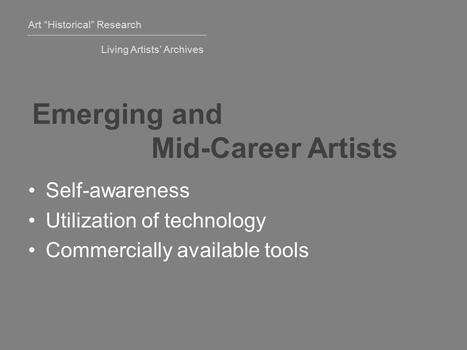 Art Historical Research Living Artists' Archives Joan Mitchell Foundation Pilot project for late career artists Legacy and estate planning Assistance in organizing archive and estate Workbook Database