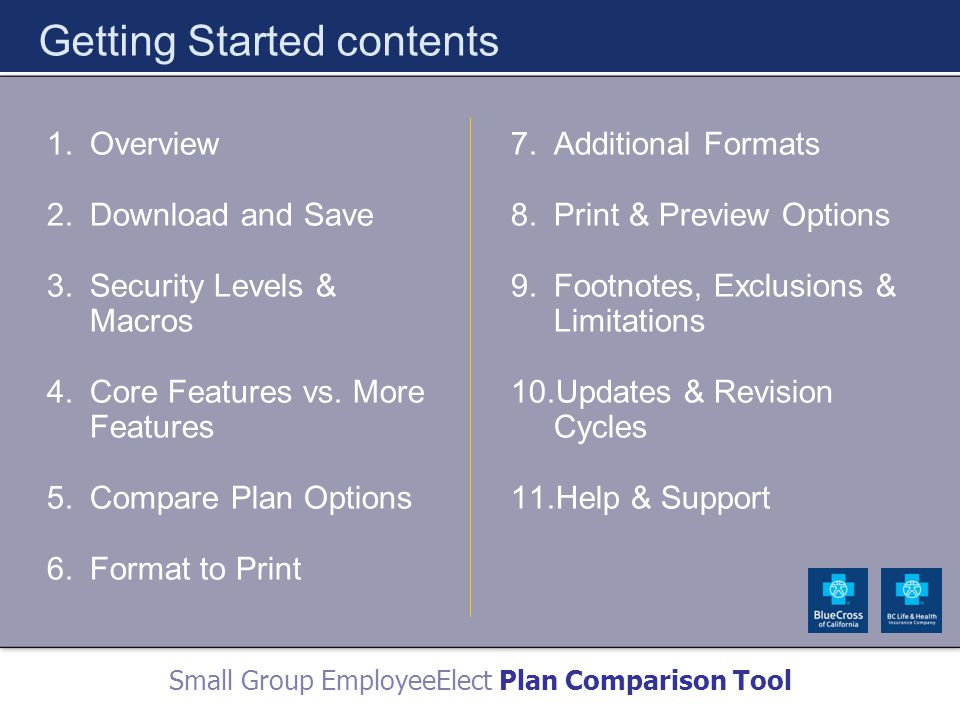 Small Group EmployeeElect Plan Comparison Tool Getting Started contents 1.Overview 2.Download and Save 3.Security Levels & Macros 4.Core Features vs.