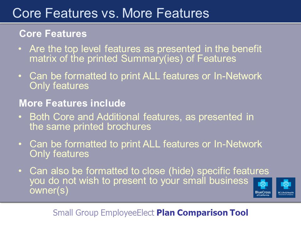 Small Group EmployeeElect Plan Comparison Tool Core Features vs.