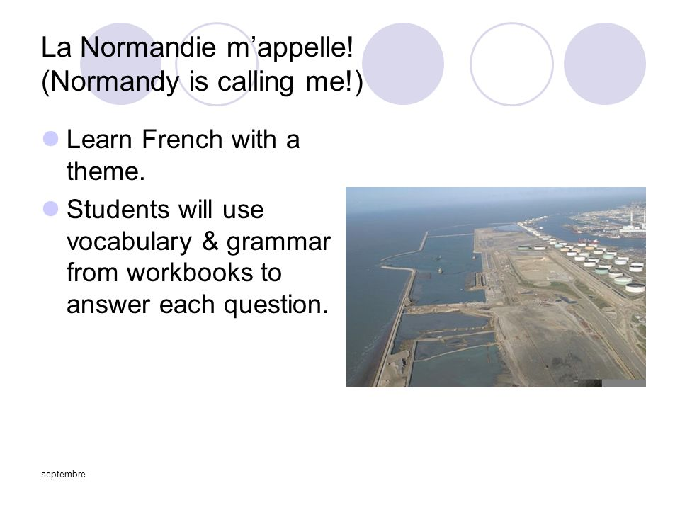 septembre La Normandie m'appelle. (Normandy is calling me!) Learn French with a theme.