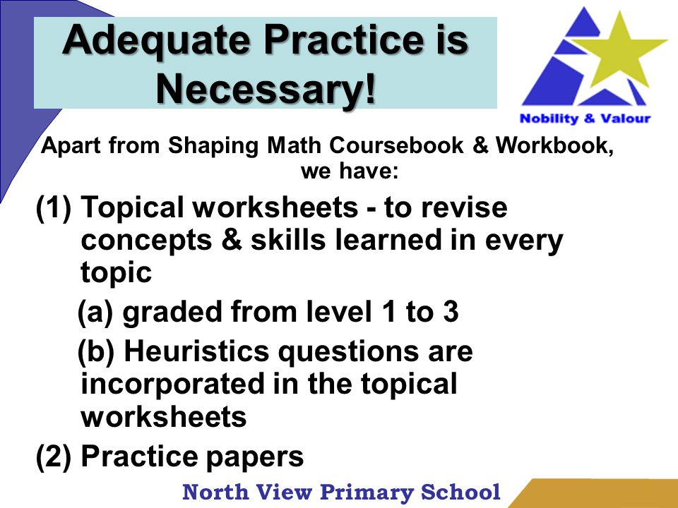 North View Primary School Adequate Practice is Necessary.