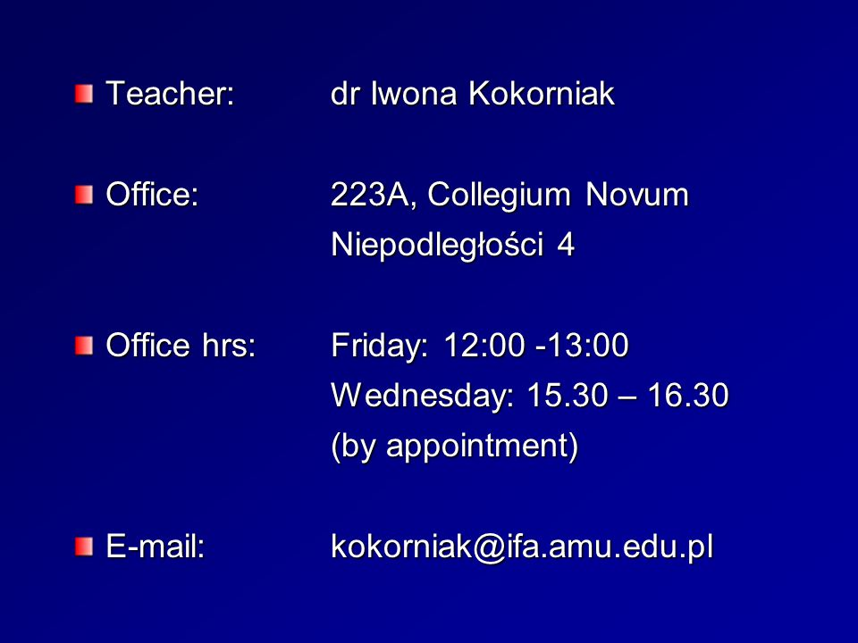Descriptive Grammar of English: Phonetics and Phonology dr Iwona Kokorniak (with contribution from dr Jarosław Weckwerth) 27 Sept 2008