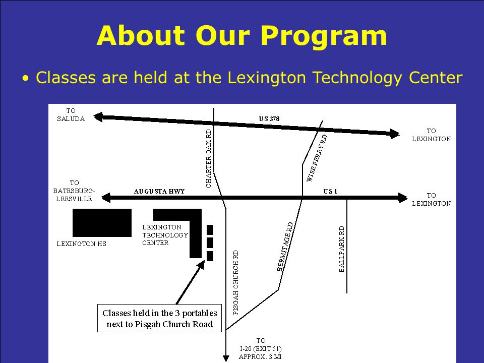 About Our Program Classes are held at the Lexington Technology Center