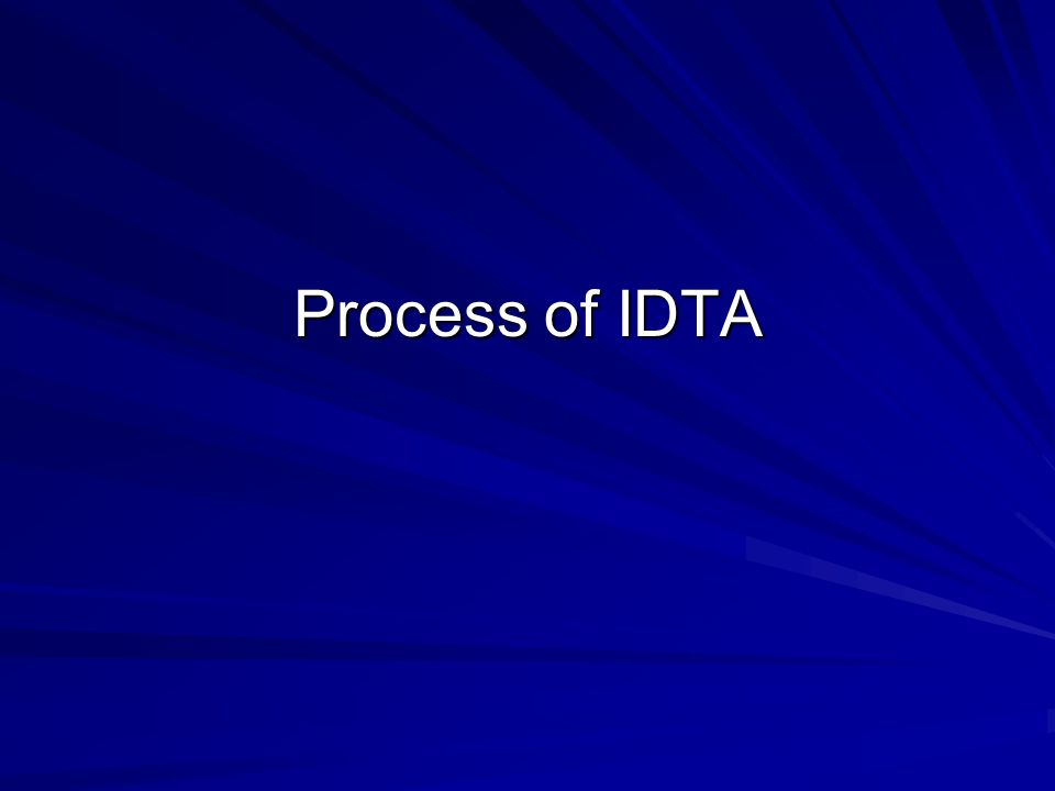 Process of IDTA
