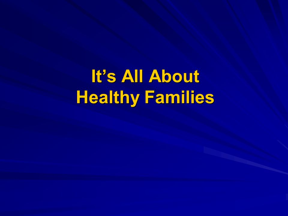 It's All About Healthy Families