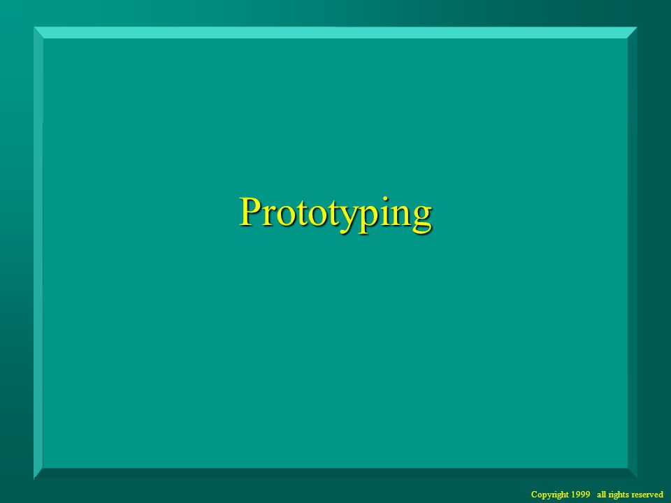 Prototyping n What is prototyping.n Why do we prototype interface designs.