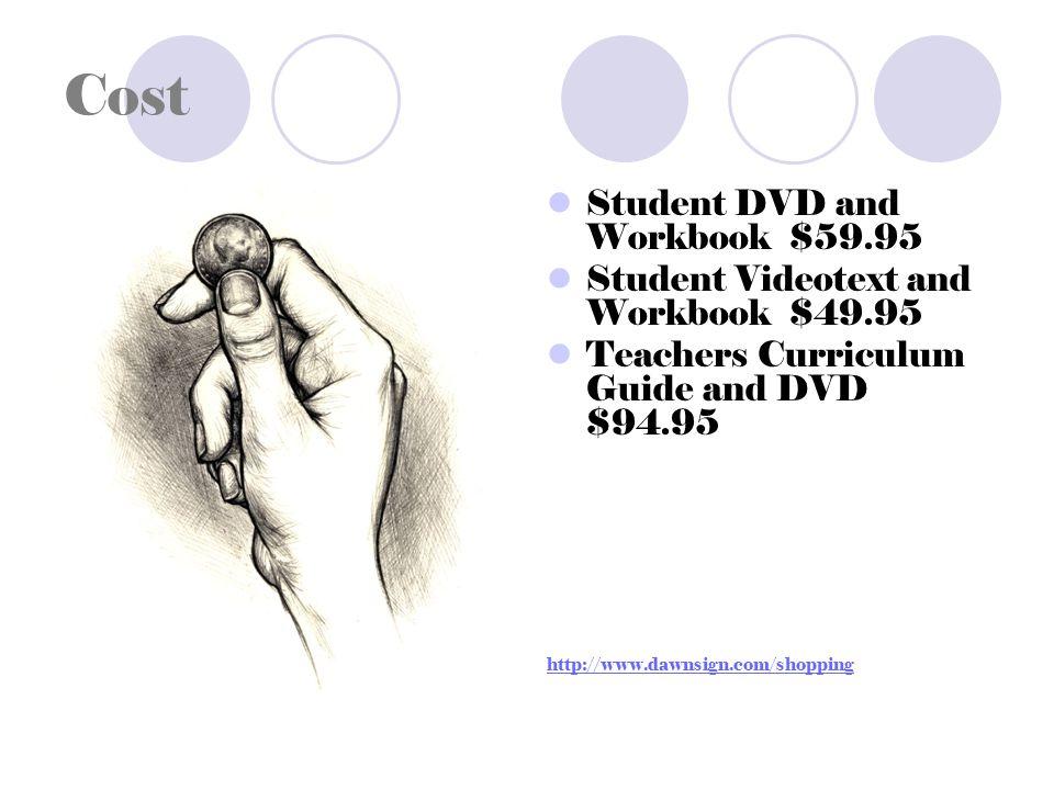 Sources Dawn Sign Press.(2003). American Sign Language Materials.