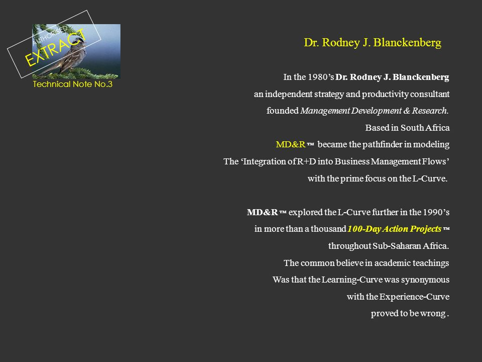 In the 1980's Dr. Rodney J. Blanckenberg an independent strategy and productivity consultant founded Management Development & Research. Based in South