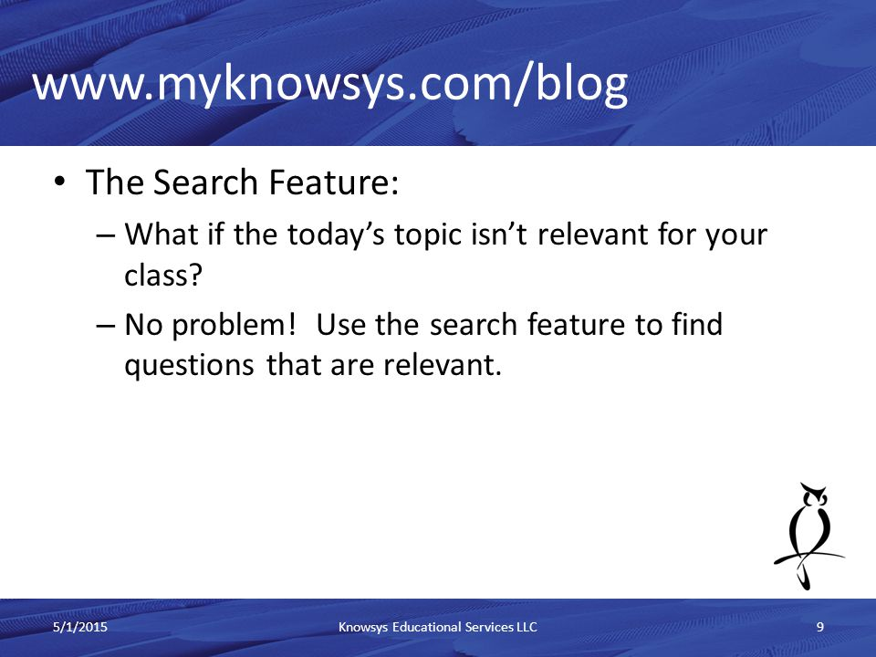 The Search Feature: – What if the today's topic isn't relevant for your class.