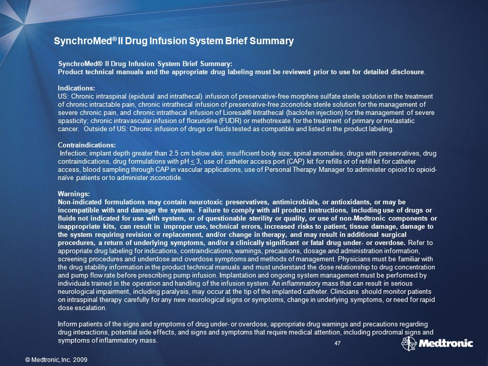 47 © Medtronic, Inc. 2009 SynchroMed ® II Drug Infusion System Brief Summary SynchroMed® II Drug Infusion System Brief Summary: Product technical manu