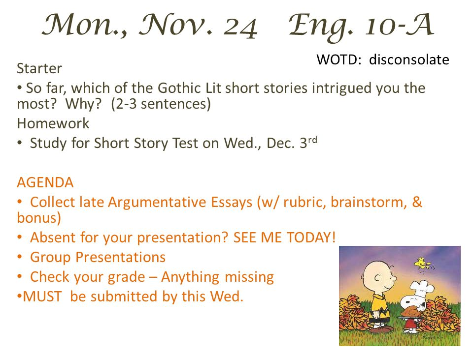 Mon., Nov.24 - Eng. 10 WOTD: disconsolate Starter Discuss this week's TO DO LIST.