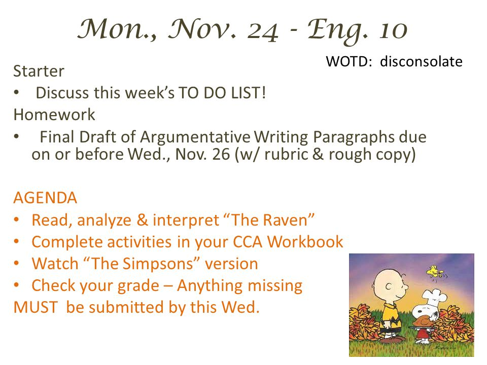 Mon., Nov. 24 - Eng. 10 WOTD: disconsolate Starter Discuss this week's TO DO LIST.