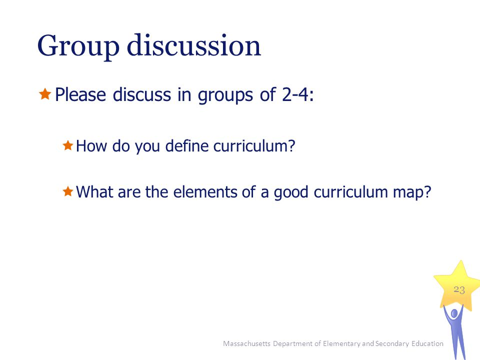 Group discussion  Please discuss in groups of 2-4:  How do you define curriculum.
