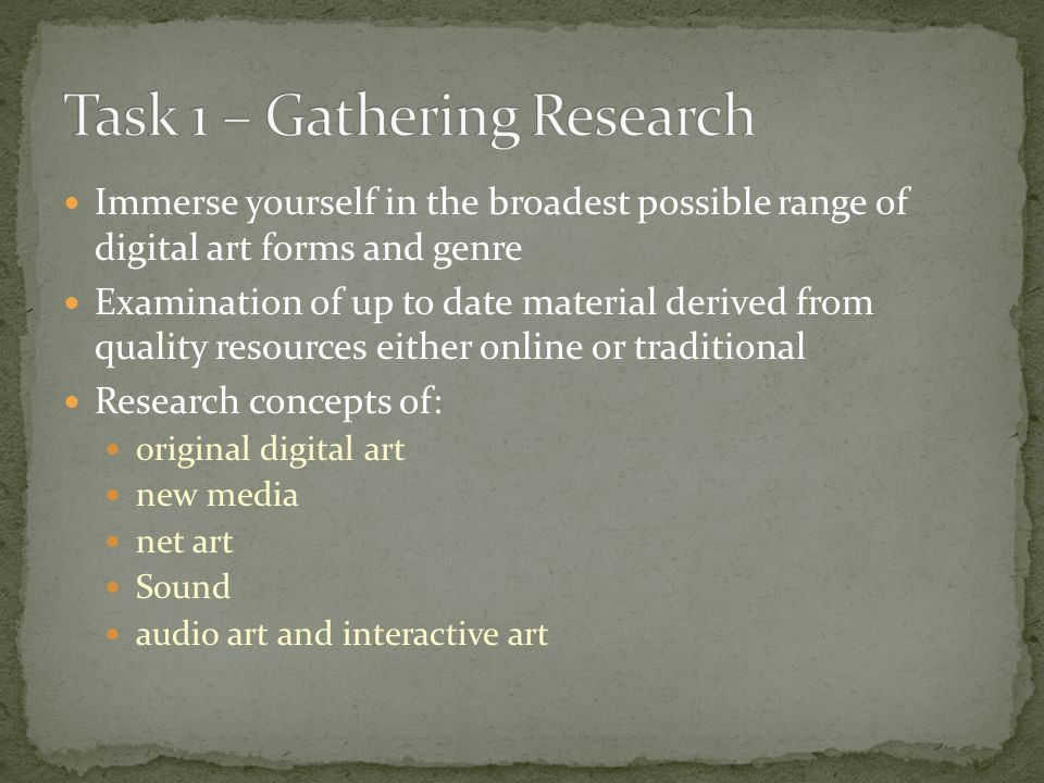 Immerse yourself in the broadest possible range of digital art forms and genre Examination of up to date material derived from quality resources either online or traditional Research concepts of: original digital art new media net art Sound audio art and interactive art