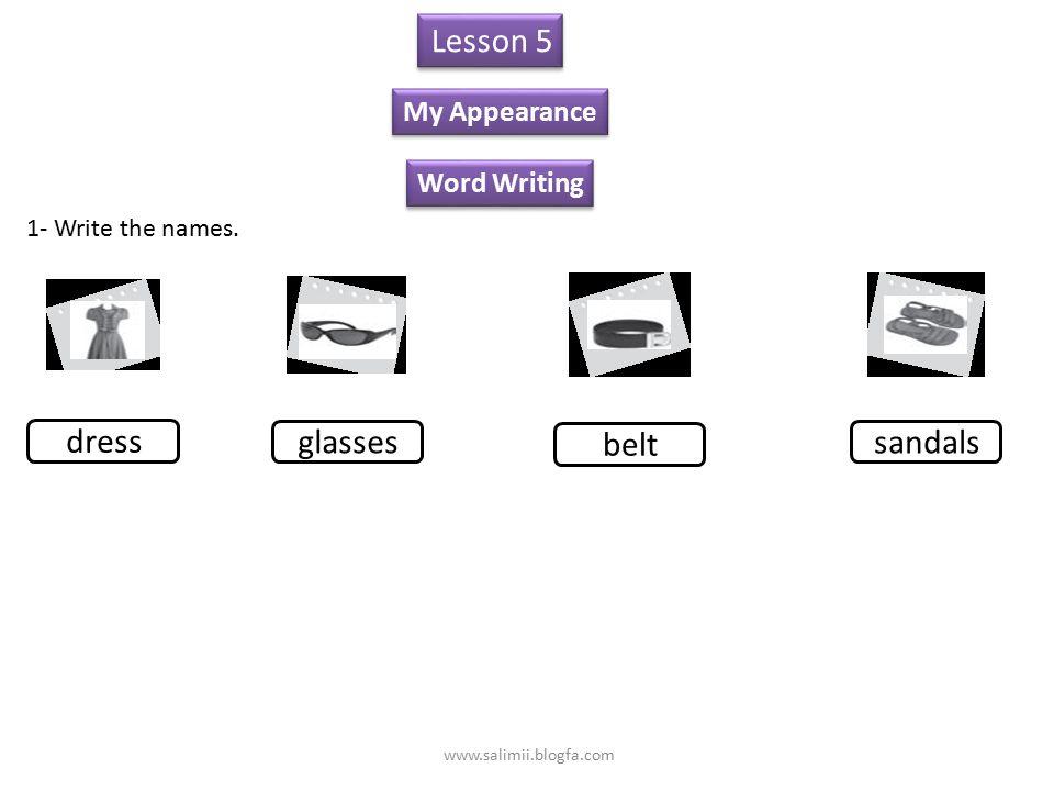 Lesson 5 My Appearance Word Making 1- Match the word parts. Cha irt Trou sers Jack dor Mant eau et www.salimii.blogfa.com