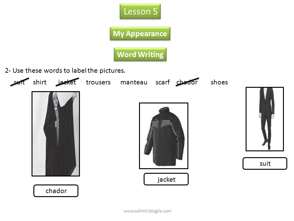 Word Writing Lesson 5 My Appearance 1- Write the names. sandals belt glasses dress www.salimii.blogfa.com