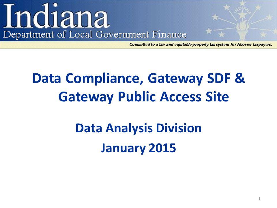 Data Compliance, Gateway SDF & Gateway Public Access Site Data Analysis Division January 2015 1
